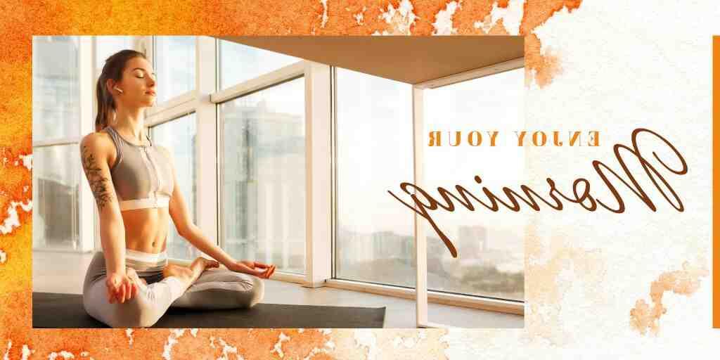 Pourquoi faire du yoga le matin ?